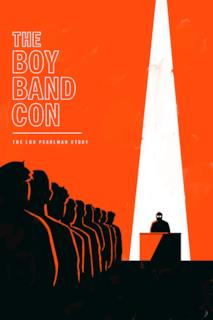 Poster The Boy Band Con: The Lou Pearlman Story