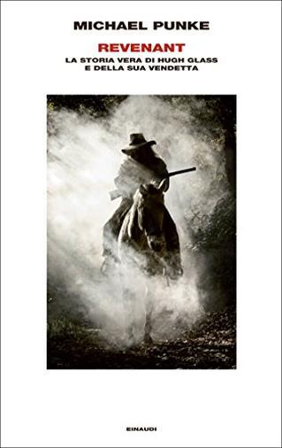 Revenant: La storia vera di Hugh Glass e della sua vendetta (Supercoralli)