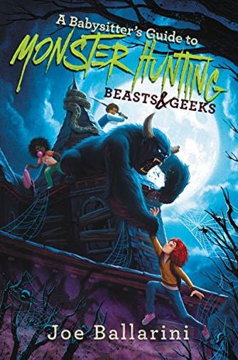 A Babysitter's Guide to Monster Hunting #2: Beasts & Geeks (Babysitter's Guide to Monsters) (English Edition)
