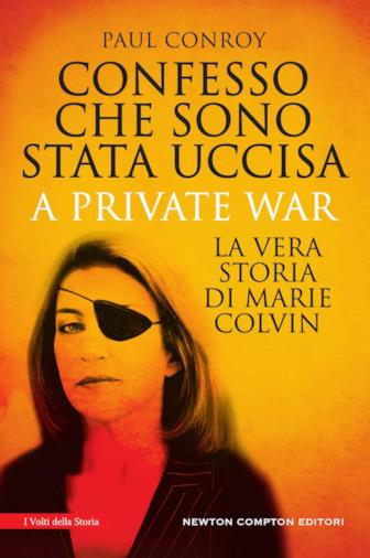 La biografia di Marie Colvin scritta da Paul Conroy