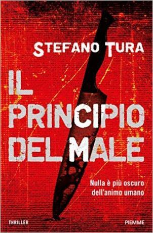 """Il nuovo romanzo di Stefano Tura, """"Il principio del male"""""""