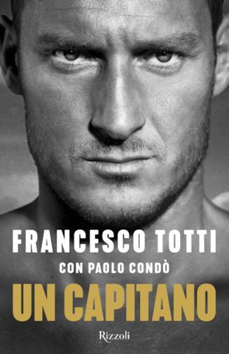 L'autobiografia di Francesco Totti scritta con Paolo Condò