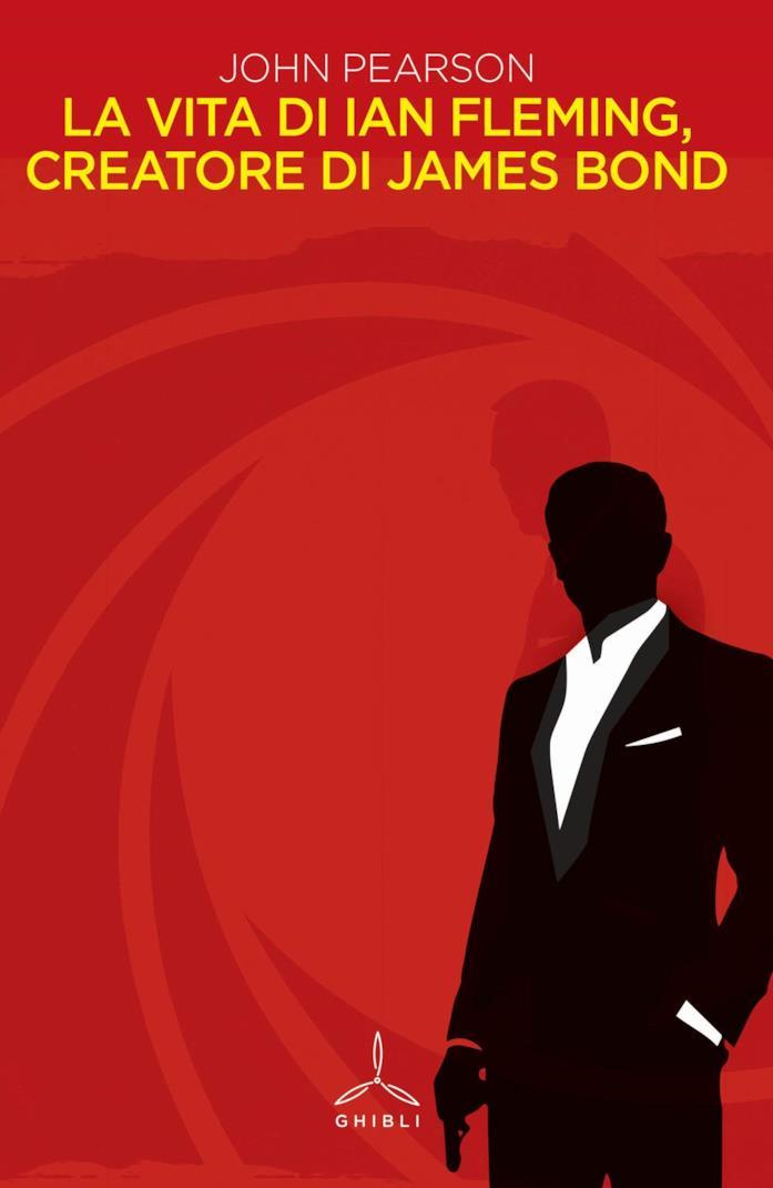 La vita di Ian Fleming, creatore di James Bond - John Pearson