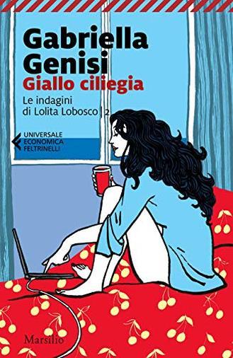 Giallo ciliegia. Le indagini di Lolita Lobosco: 2