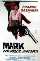 Poster Mark colpisce ancora