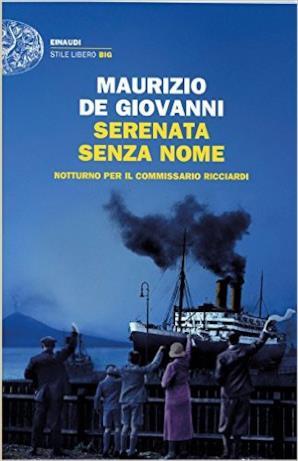 """Il nuovo romanzo di Maurizio De Giovanni, """"Serenata senza nome"""""""