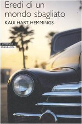Eredi di un mondo sbagliato di Kaui Hart Hemmings