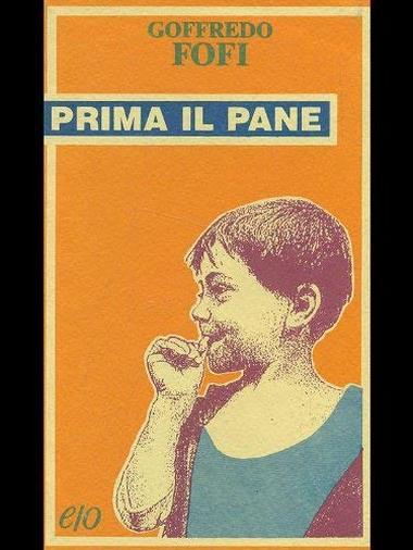 Prima il pane. Cinema, teatro, letteratura, fumetto e altro nella cultura italiana tra anni Ottanta e Novanta