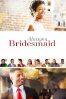 Poster Always a Bridesmaid