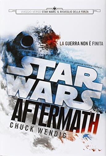 Aftermath. Viaggio verso Star Wars: il risveglio della forza. Star Wars