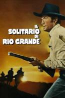 Poster Il solitario di Rio Grande