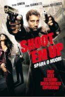 Poster Shoot 'Em Up - Spara o muori!