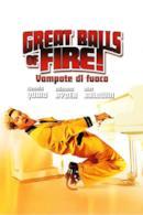 Poster Great Balls of Fire! - Vampate di fuoco
