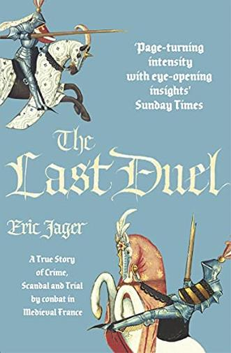 The Last Duel: A True Story of Trial by Combat in Medieval France (English Edition)