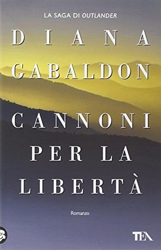 Cannoni per la libertà di Diana Gabaldon