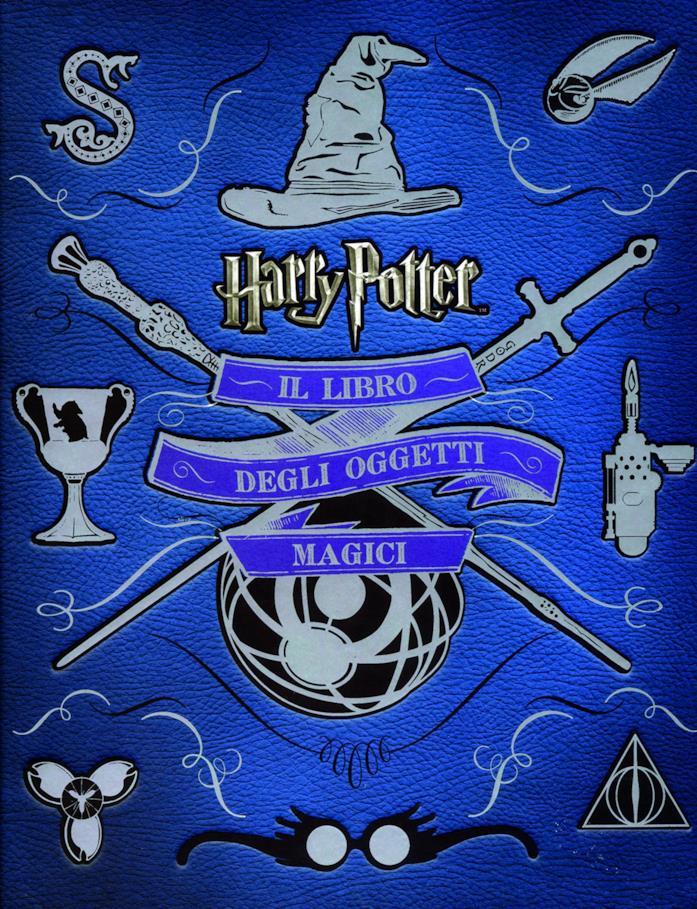 Harry Potter. Il libro degli oggetti magici
