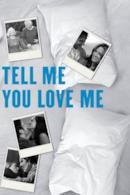 Poster Tell Me You Love Me - Il sesso. La vita