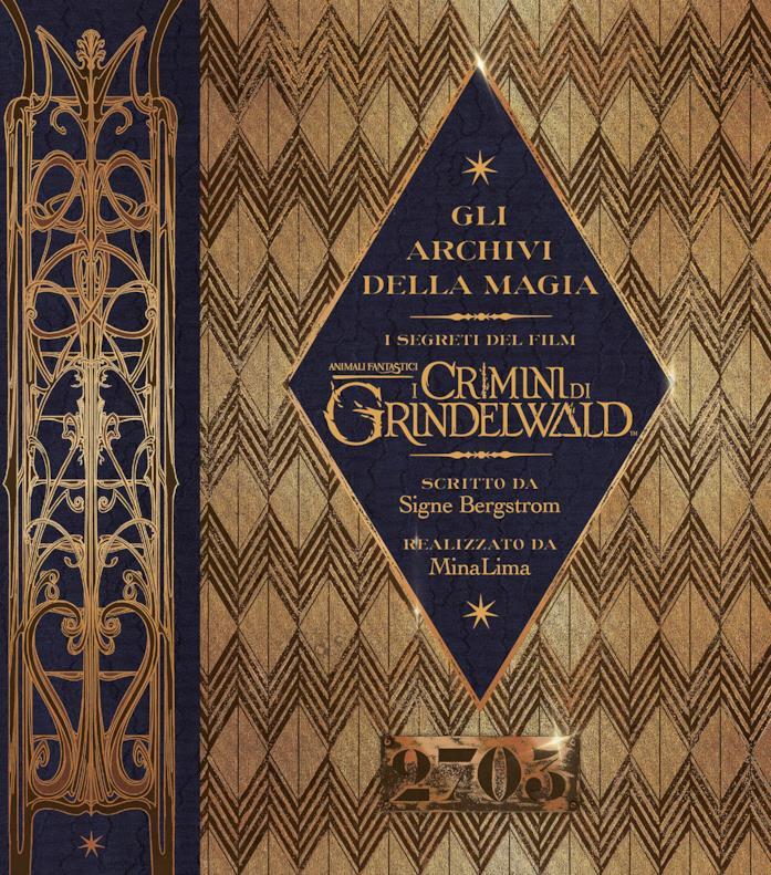 Gli archivi della magia. I segreti del film. I crimini di Grindelwald. Animali fantastici