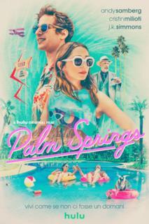 Poster Palm Springs - Vivi come se non ci fosse un domani