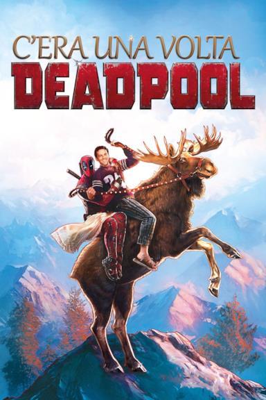 Poster C'era una volta Deadpool