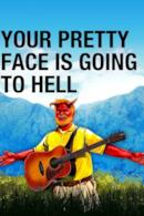 Poster Your Pretty Face Is Going to Hell