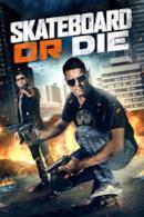Poster Skateboard or Die