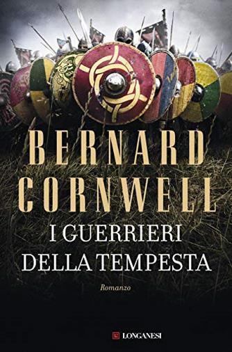 I guerrieri della tempesta di Bernard Cornwell