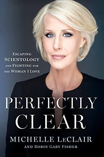 Perfectly Clear: Escaping Scientology and Fighting for the Woman I Love (English Edition)