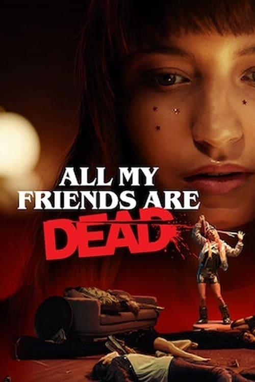 All My Friends Are Dead: poster