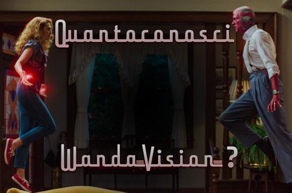 Quanto conosci WandaVision?