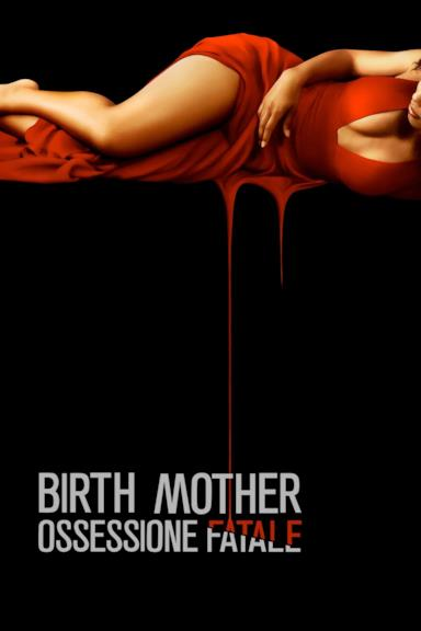 Poster Birth Mother - Ossessione fatale