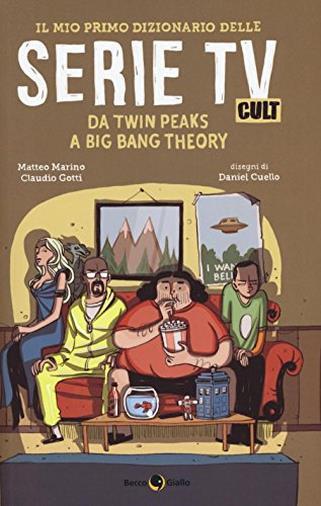 Il mio primo dizionario delle serie TV cult.