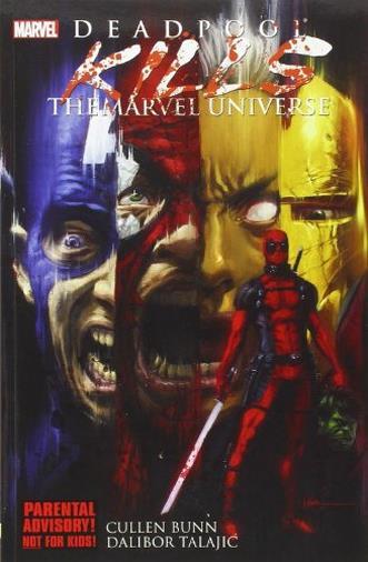 Deadpool: Deadpool Kills the Marvel Universe