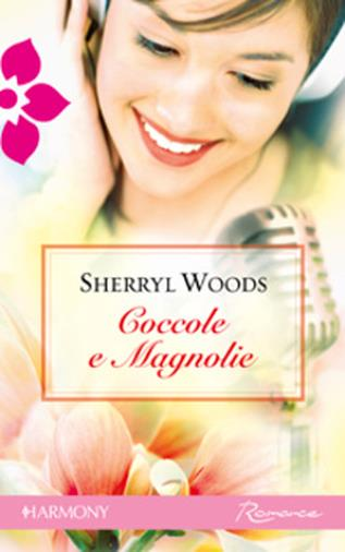 Coccole e Magnolie, di Sherryl Woods