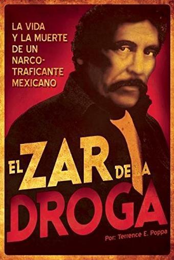 El zar de la droga / Drug Lord: La vida y la muerte de un narcotraficante mexicano