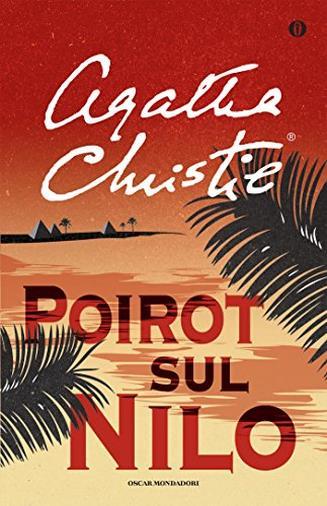 Poirot sul Nilo (Oscar scrittori moderni Vol. 1469)