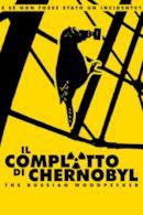 Poster Il complotto di Chernobyl - The Russian Woodpecker