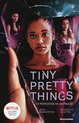 Tiny Pretty Things di Sona Charaipotra e Dhonielle Clayton