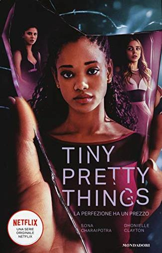 Tiny Pretty Things di Sona Charaipotra e Dhonielle Clayton