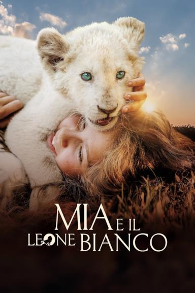 Poster Mia e il leone bianco