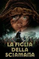 Poster La figlia della sciamana