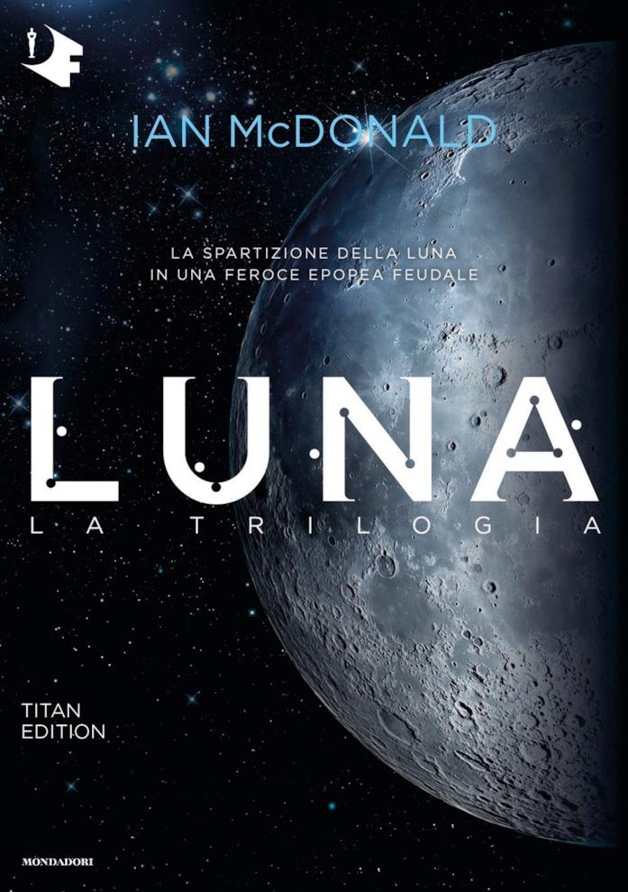 La copertina italiana della trilogia Luna di Ian McDonald
