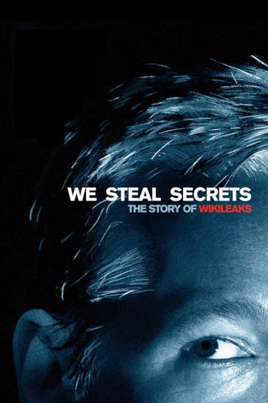 Poster We Steal Secrets: The Story of WikiLeaks