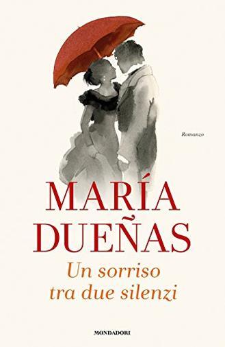 Un sorriso tra due silenzi di María Dueñas