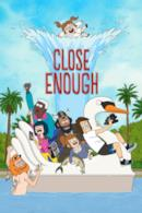 Poster Close Enough