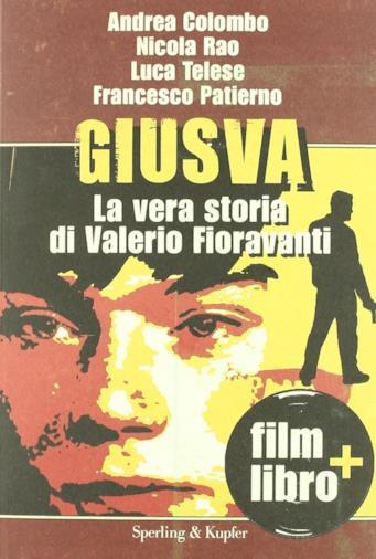 Il libro che ricostruisce la vicenda di Valerio Fioravanti