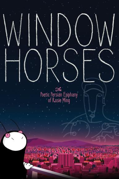 Poster Window Horses: The Poetic Persian Epiphany of Rosie Ming