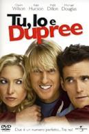 Poster Tu, io e Dupree