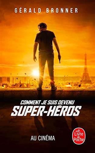Comment je suis devenu super-héros di Gérald Bronner