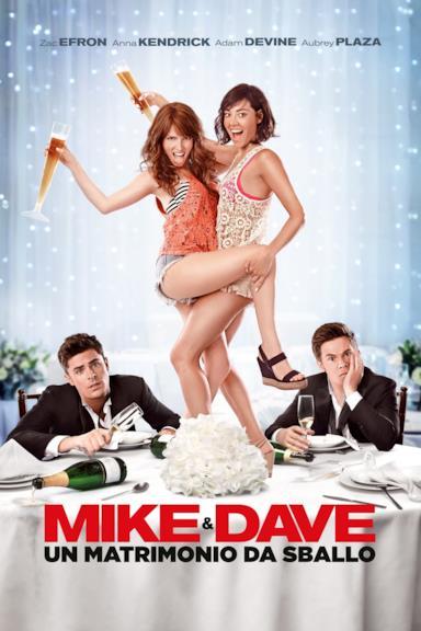 Poster Mike & Dave: Un matrimonio da sballo